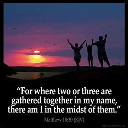 Image result for pics of two or more gathered in my name and i will give them