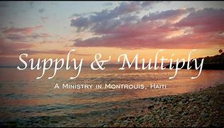Image result for picture of supply and multiply mission in haiti